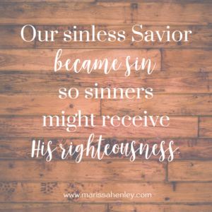 Our Savior became sin. Biblical encouragement, Scripture, and devotionals for women.