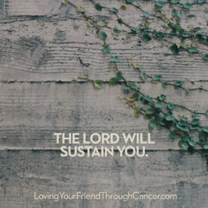The Lord will sustain you. Biblical encouragement, Scripture, and devotionals for women.