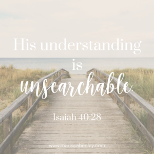 His understanding is unsearchable. Biblical encouragement, Scripture, and devotionals for women.