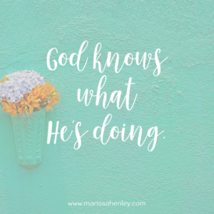 God knows what He's doing. Biblical encouragement, Scripture, and devotionals for women.