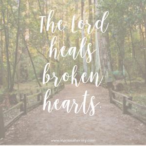 God Heals Broken Hearts {No Matter What Monday} - Marissa Henley